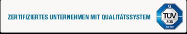 Zertifiziertes Unternehmen mit Qualitätssystem TÜV